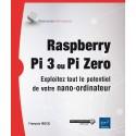 livre Raspberry Pi 3 ou Pi Zero - Exploitez tout le potentiel de votre nano-ordinateur